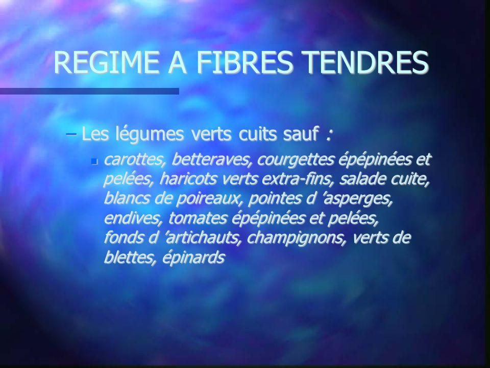 REGIME A FIBRES TENDRES
