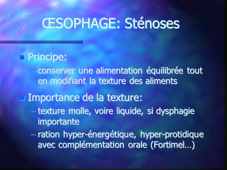 ŒSOPHAGE: Sténoses Principe: Importance de la texture:
