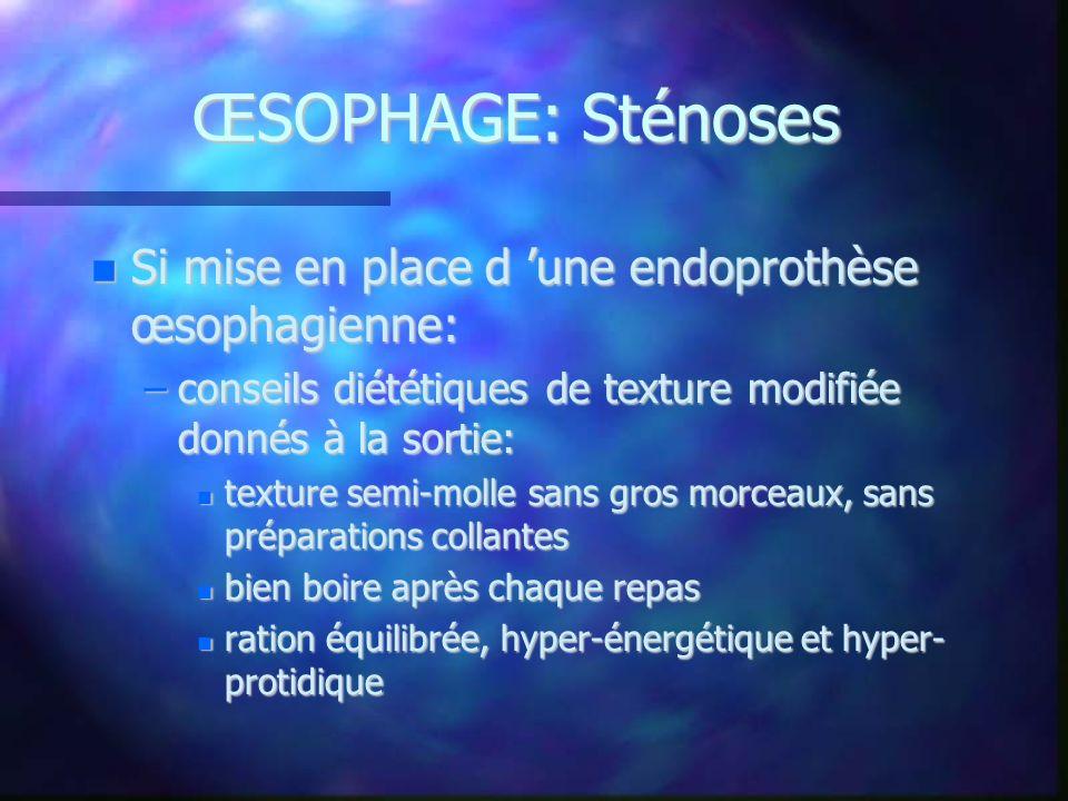 ŒSOPHAGE: Sténoses Si mise en place d 'une endoprothèse œsophagienne:
