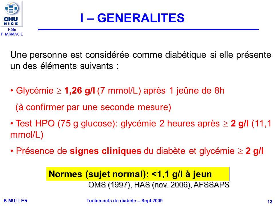 gg I – GENERALITES. Une personne est considérée comme diabétique si elle présente un des éléments suivants :
