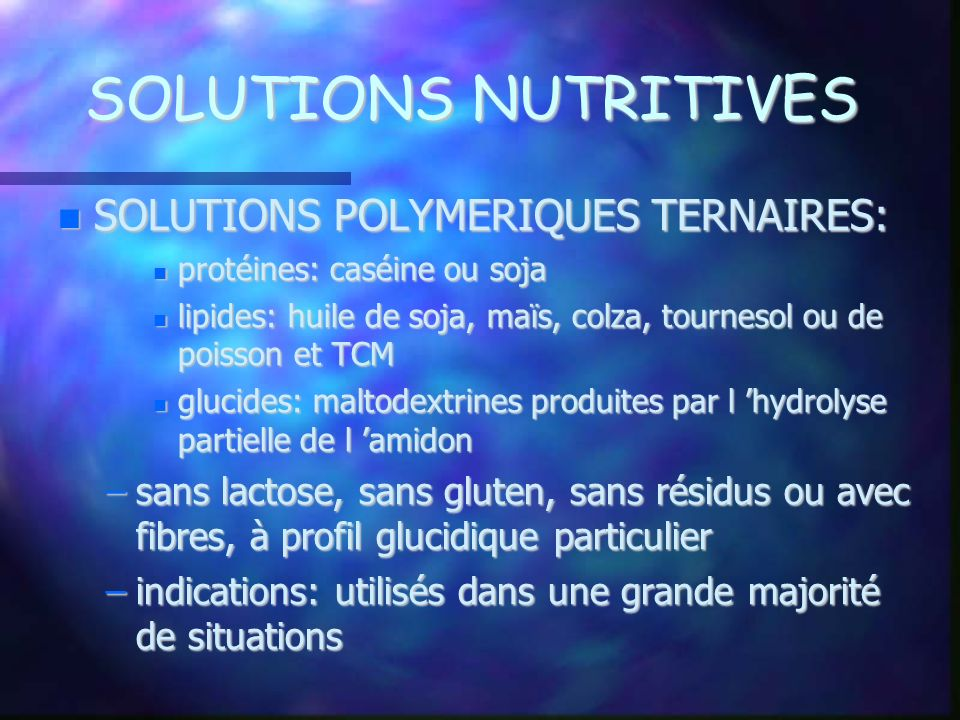 SOLUTIONS NUTRITIVES SOLUTIONS POLYMERIQUES TERNAIRES:
