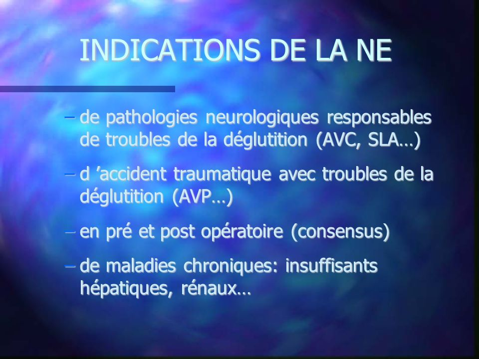 INDICATIONS DE LA NE de pathologies neurologiques responsables de troubles de la déglutition (AVC, SLA…)‏