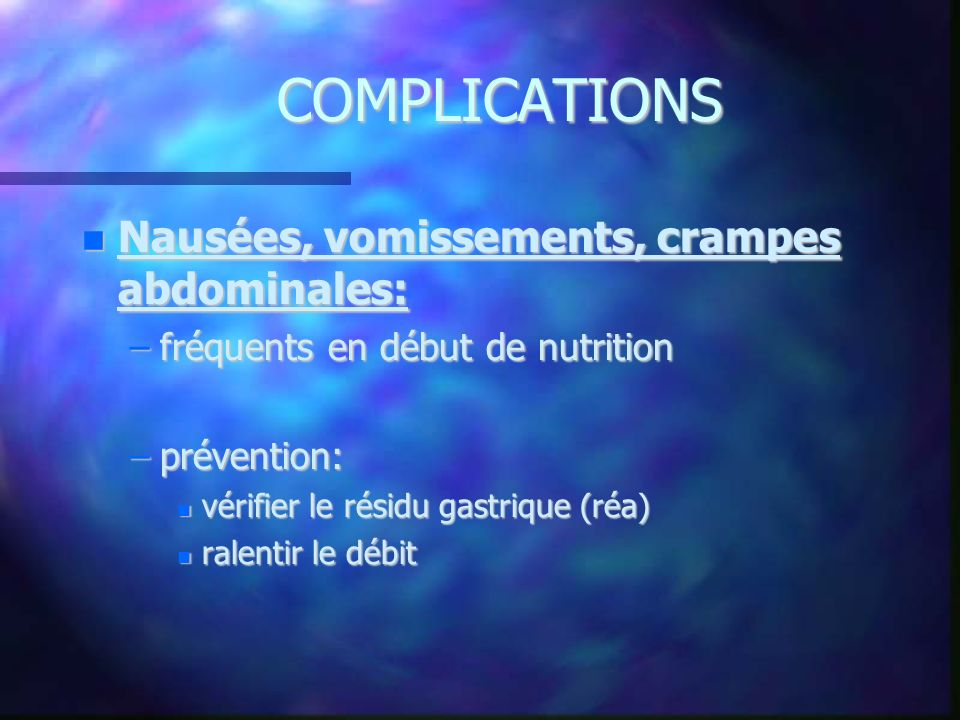 COMPLICATIONS Nausées, vomissements, crampes abdominales: