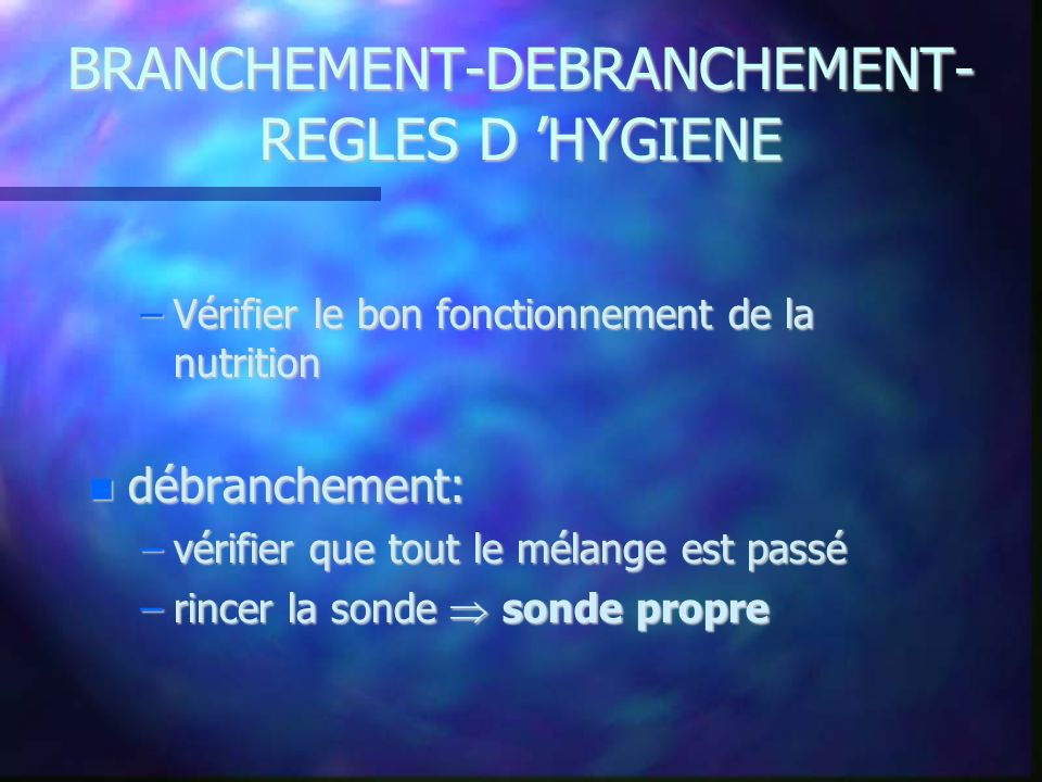 BRANCHEMENT-DEBRANCHEMENT- REGLES D 'HYGIENE