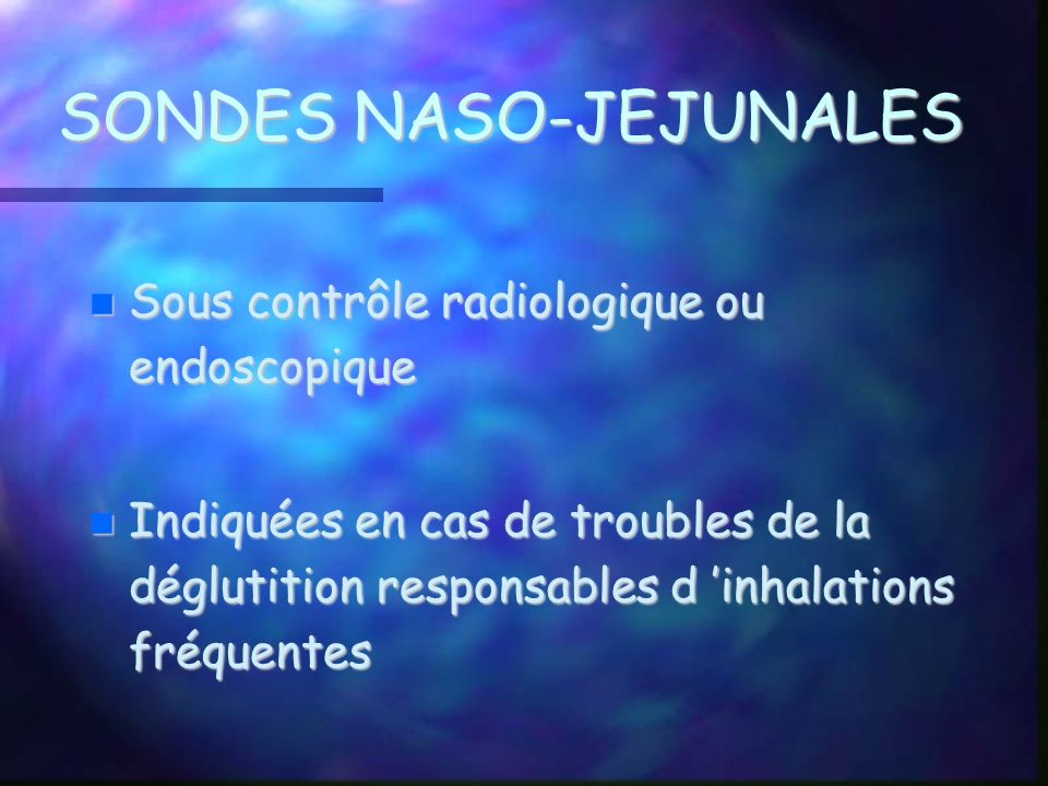 SONDES NASO-JEJUNALES