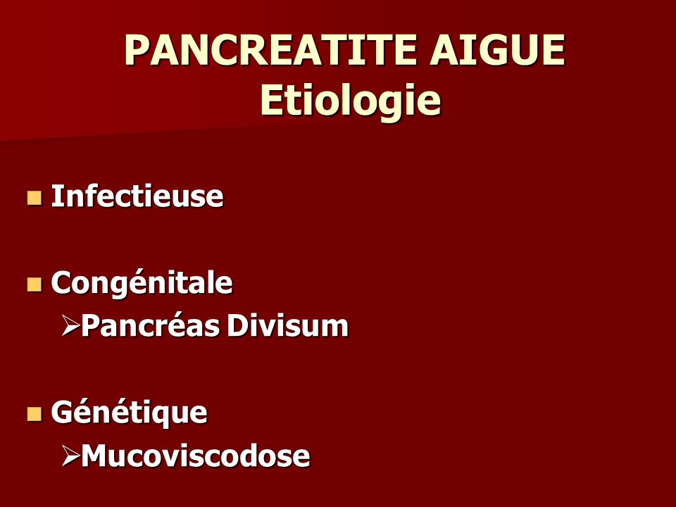 PANCREATITE AIGUE Etiologie