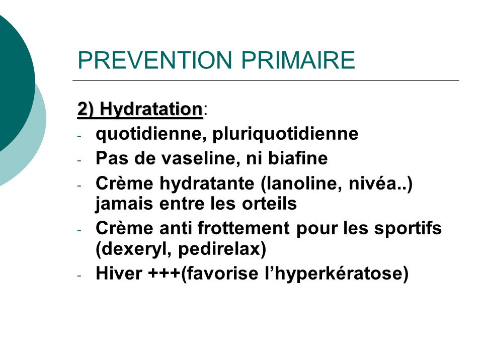 PREVENTION PRIMAIRE 2) Hydratation: quotidienne, pluriquotidienne