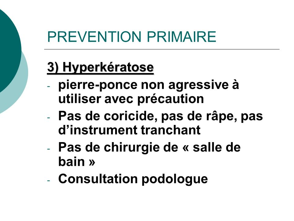 PREVENTION PRIMAIRE 3) Hyperkératose