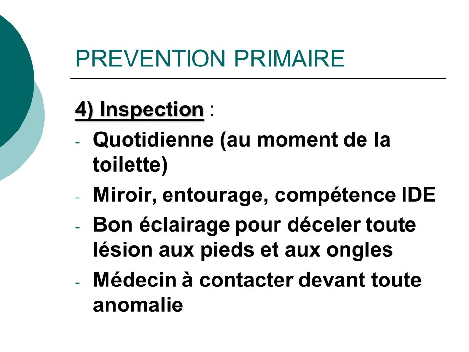 PREVENTION PRIMAIRE 4) Inspection :