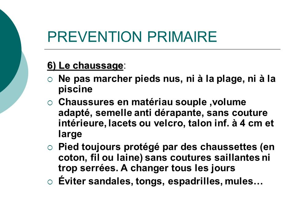 PREVENTION PRIMAIRE 6) Le chaussage: