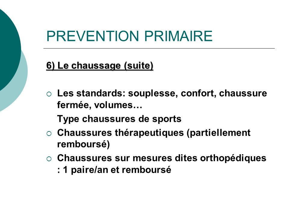 PREVENTION PRIMAIRE 6) Le chaussage (suite)