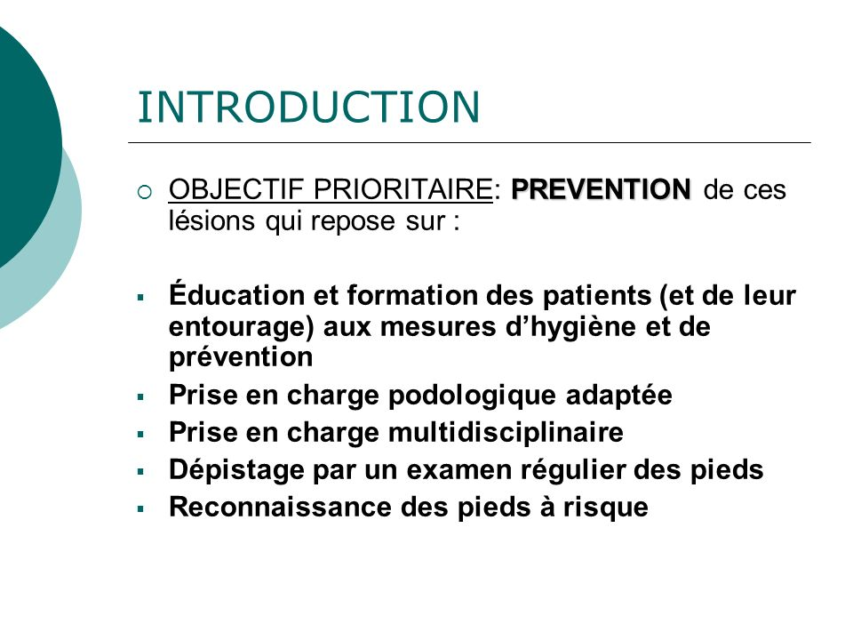 INTRODUCTION OBJECTIF PRIORITAIRE: PREVENTION de ces lésions qui repose sur :