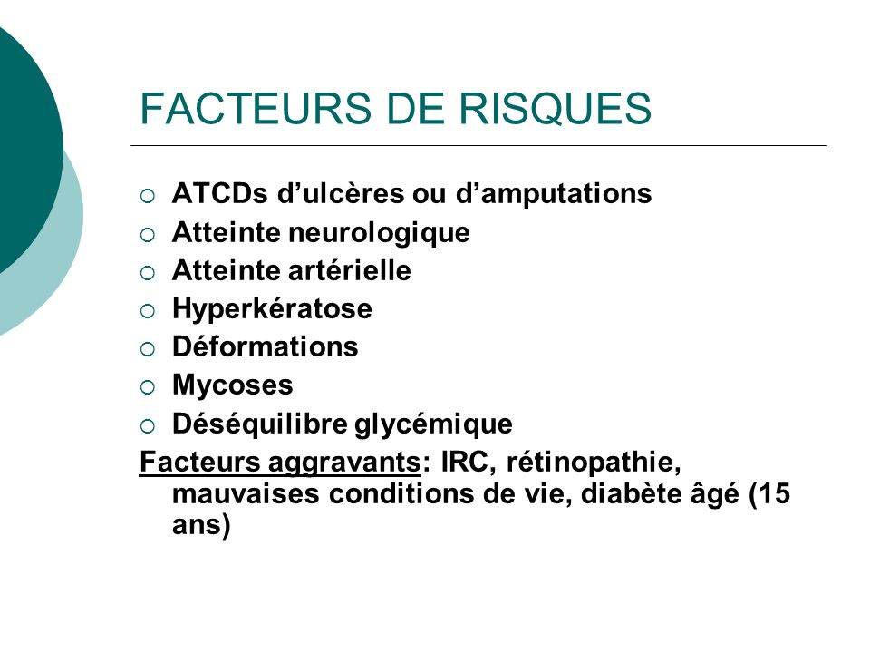 FACTEURS DE RISQUES ATCDs d'ulcères ou d'amputations
