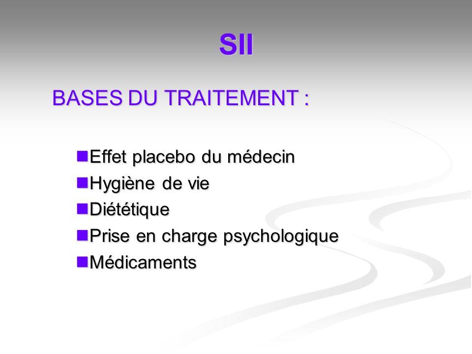 SII BASES DU TRAITEMENT : Effet placebo du médecin Hygiène de vie