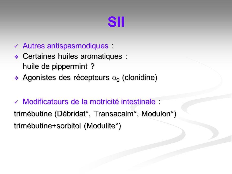 SII Autres antispasmodiques : Certaines huiles aromatiques :