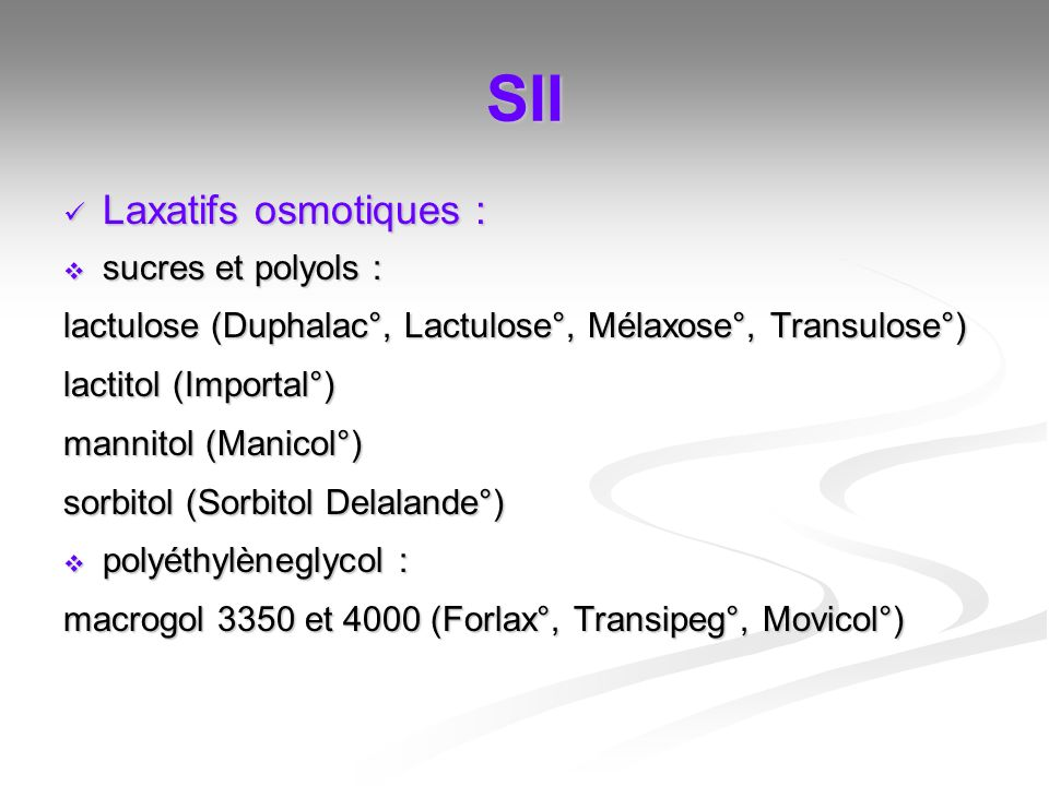 SII Laxatifs osmotiques : sucres et polyols :