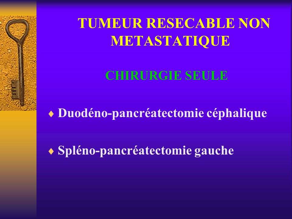 TUMEUR RESECABLE NON METASTATIQUE
