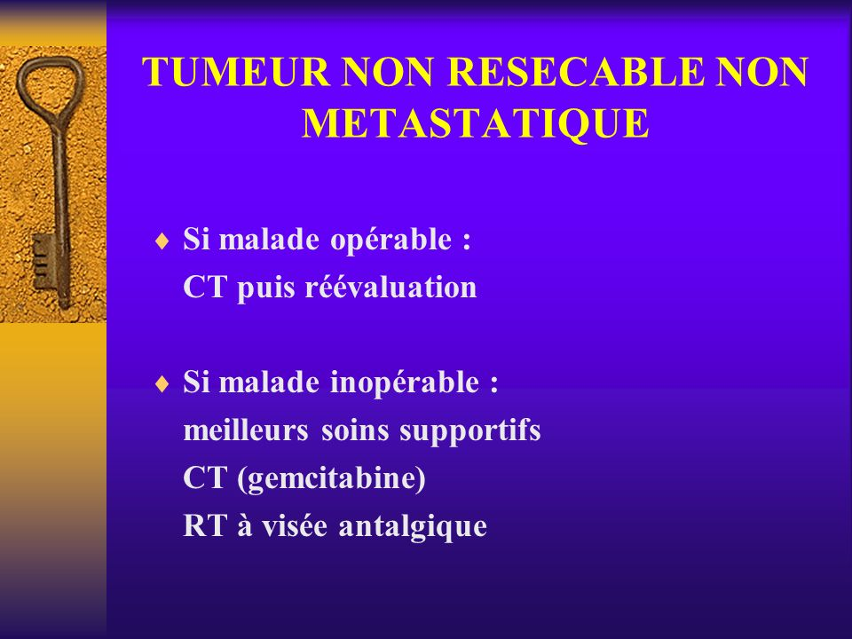 TUMEUR NON RESECABLE NON METASTATIQUE