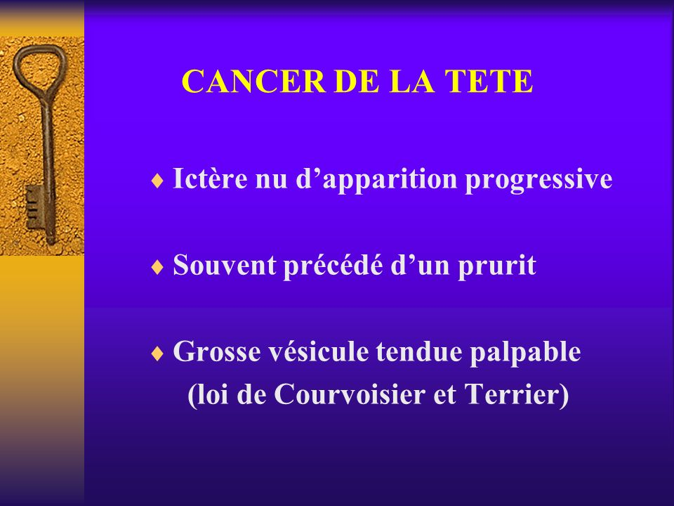 CANCER DE LA TETE Ictère nu d'apparition progressive