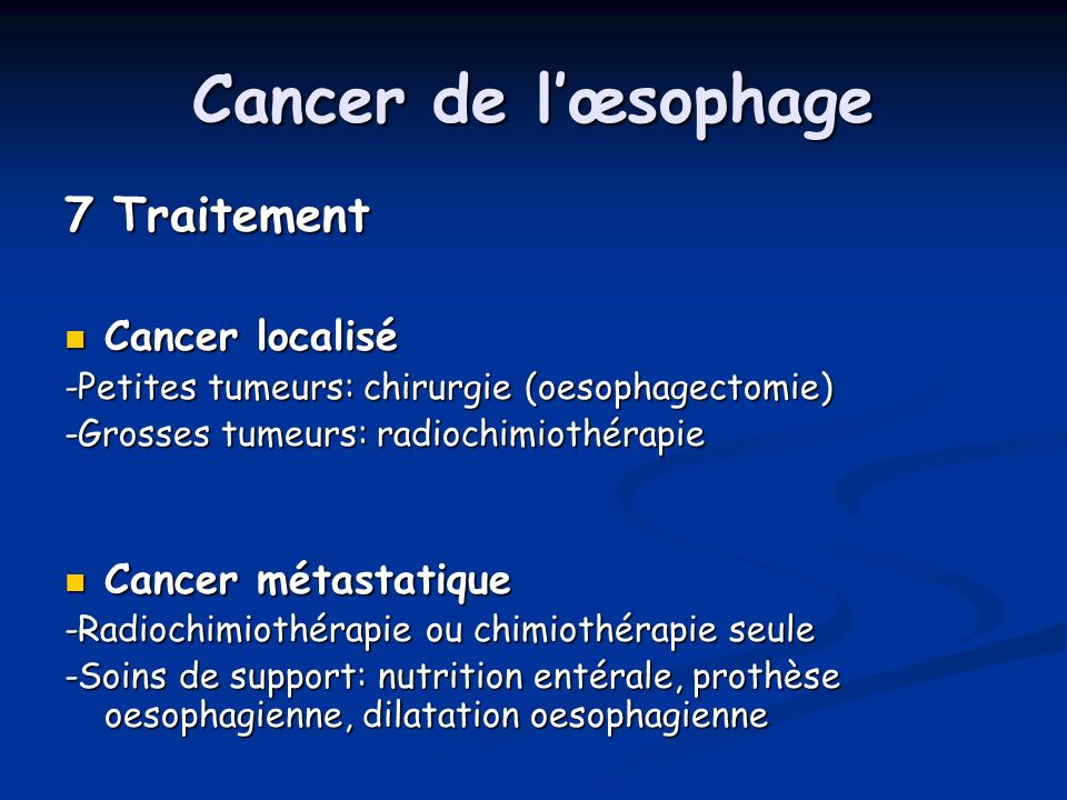 Cancer de l'œsophage 7 Traitement Cancer localisé Cancer métastatique