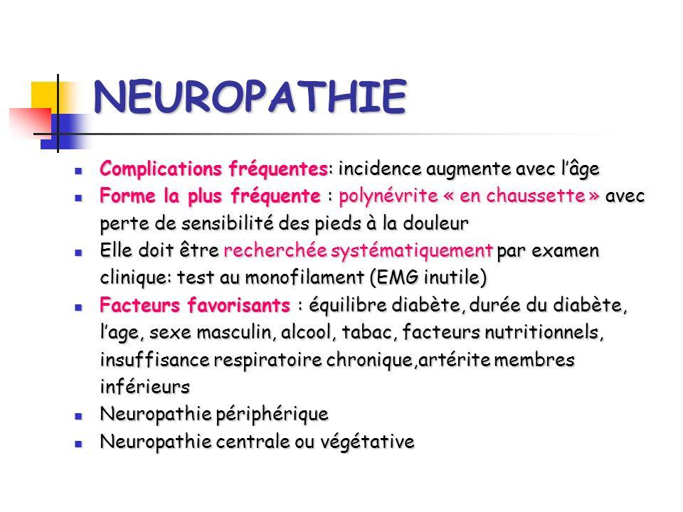 NEUROPATHIE Complications fréquentes: incidence augmente avec l'âge