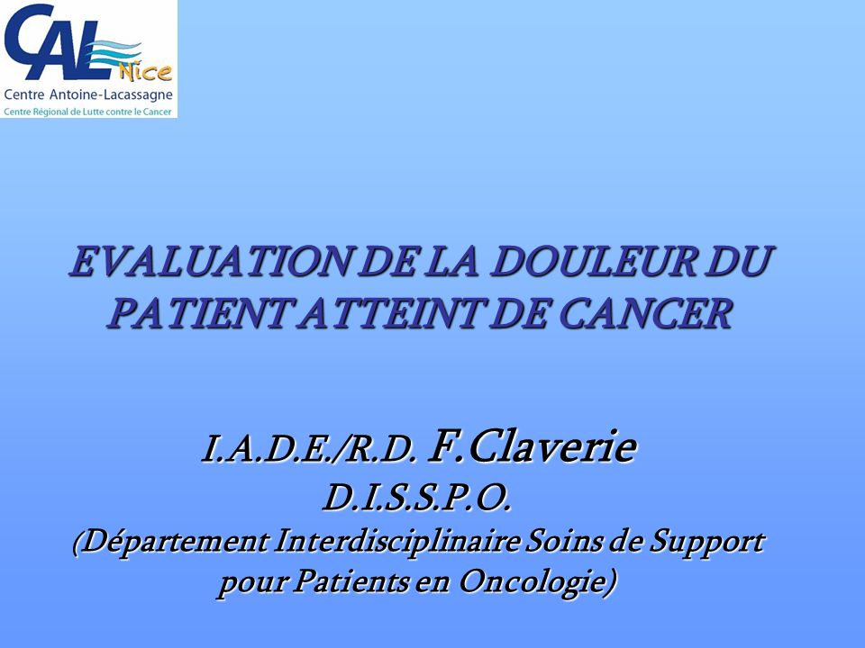EVALUATION DE LA DOULEUR DU PATIENT ATTEINT DE CANCER I.A.D.E./R.D.