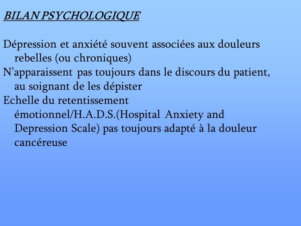 BILAN PSYCHOLOGIQUEDépression et anxiété souvent associées aux douleurs rebelles (ou chroniques)