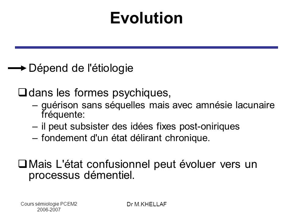 Evolution Dépend de l étiologie dans les formes psychiques,
