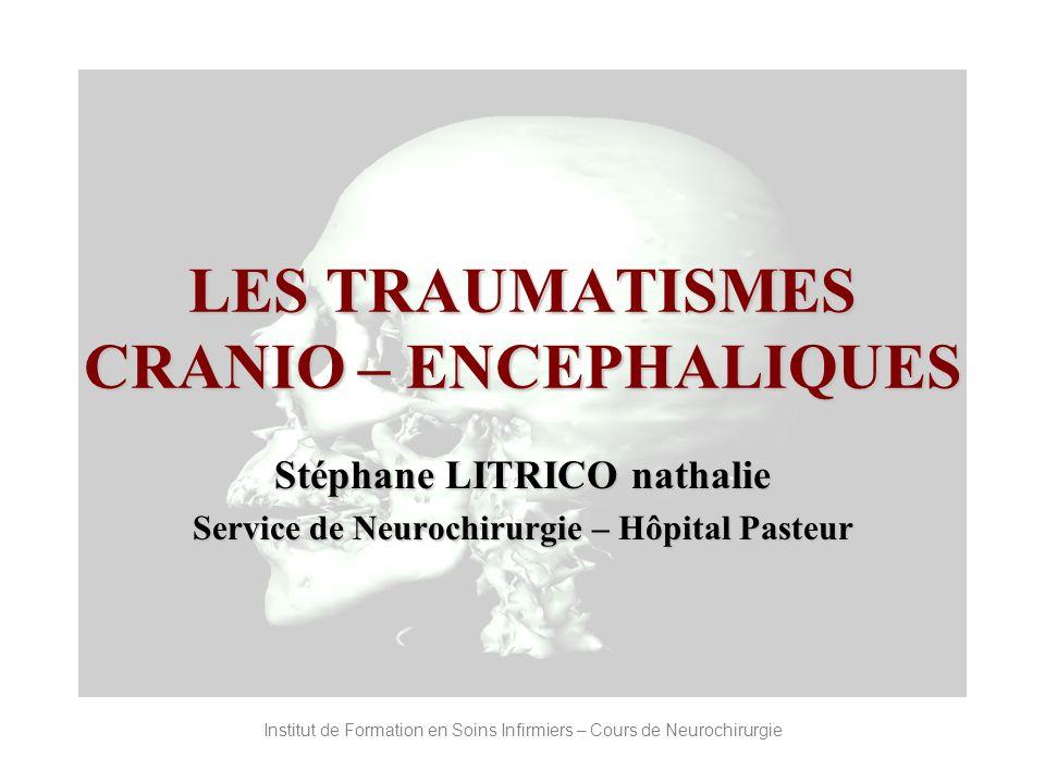 LES TRAUMATISMES CRANIO – ENCEPHALIQUES