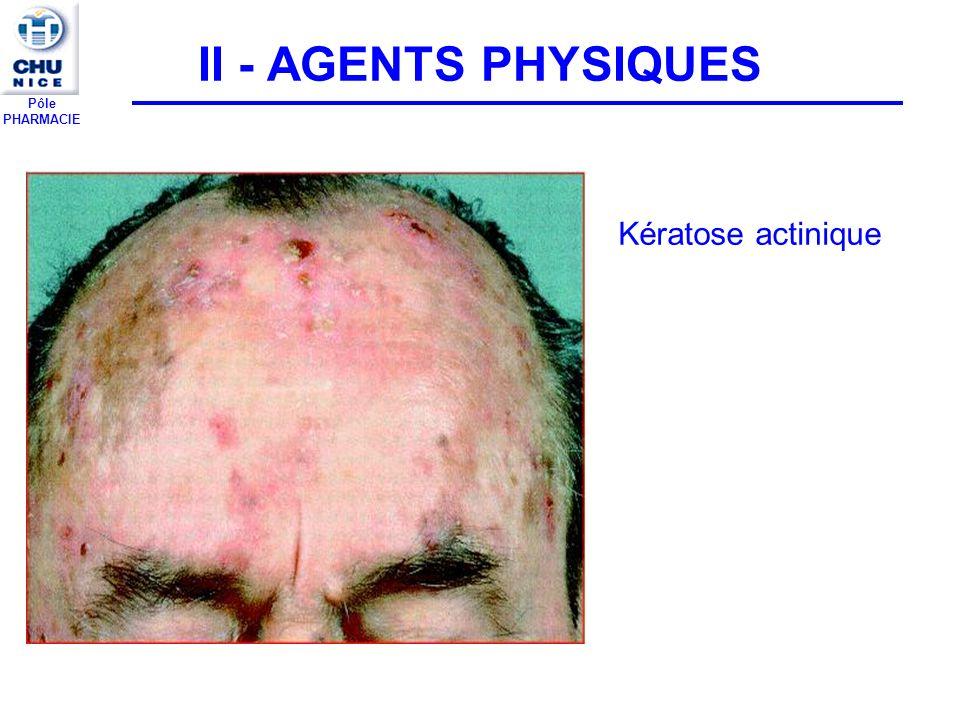 II - AGENTS PHYSIQUES Kératose actinique