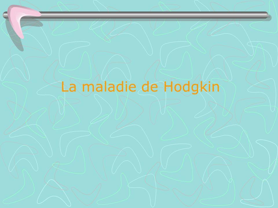 La maladie de Hodgkin