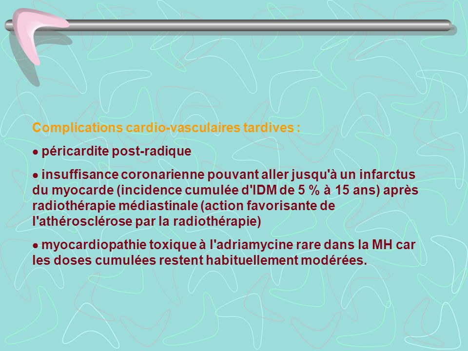 Complications cardio-vasculaires tardives :