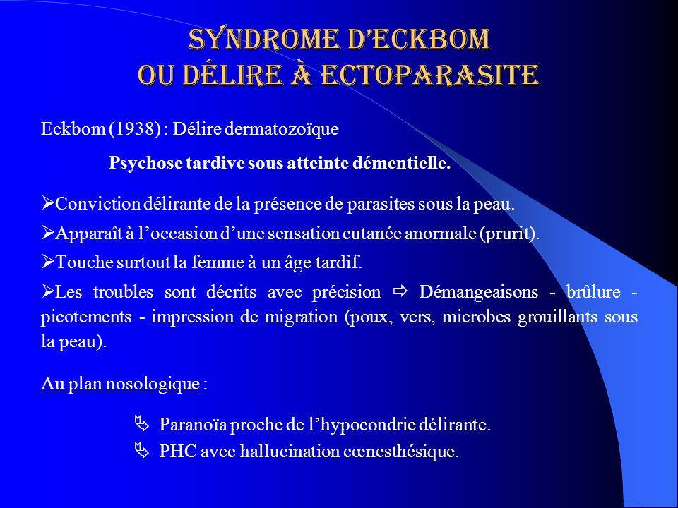Syndrome d'eckbom ou délire à ectoparasite