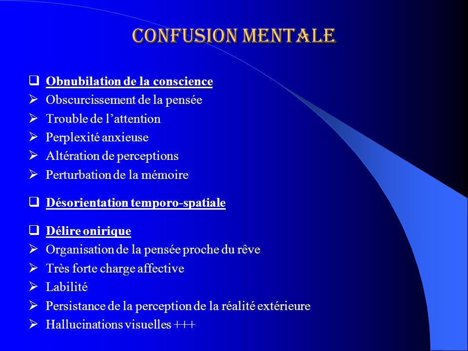 Confusion mentale Obnubilation de la conscience