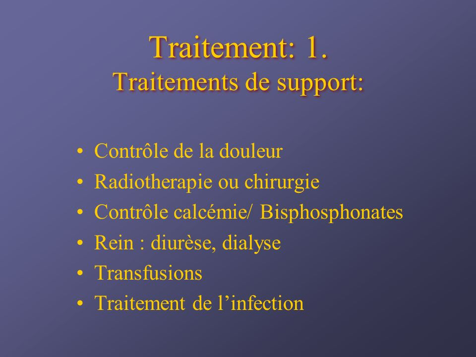 Traitement: 1. Traitements de support: