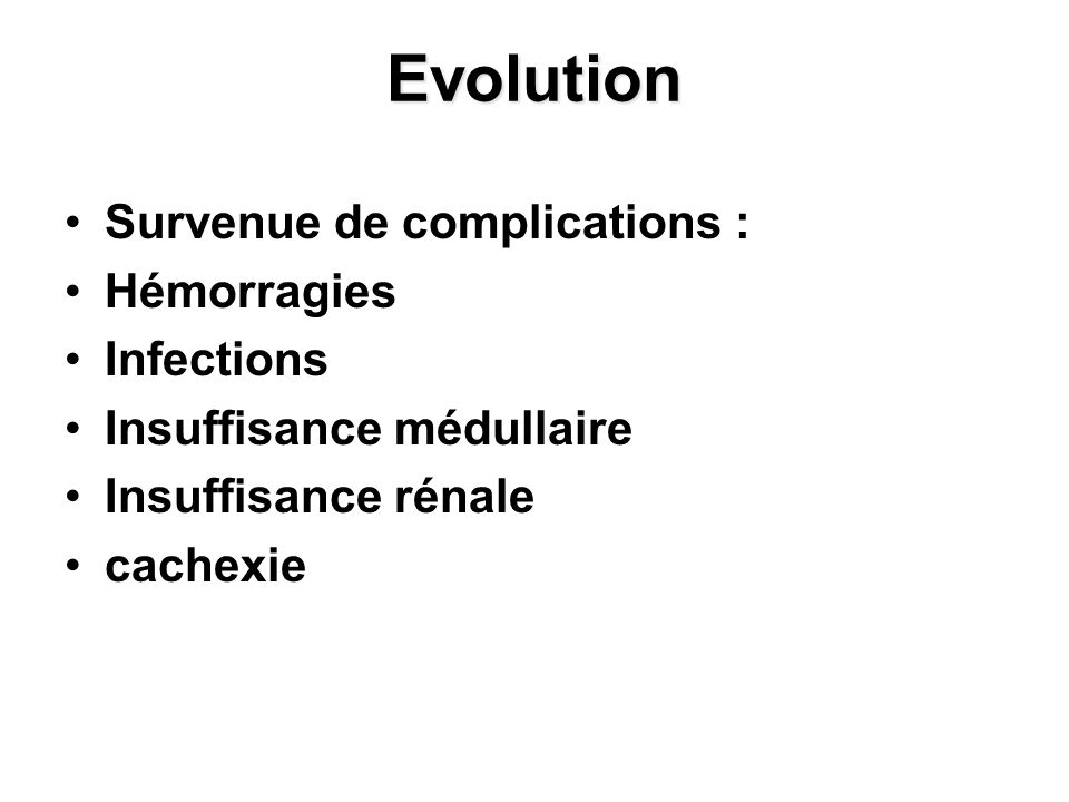 Evolution Survenue de complications : Hémorragies Infections