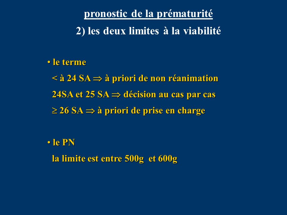 pronostic de la prématurité 2) les deux limites à la viabilité