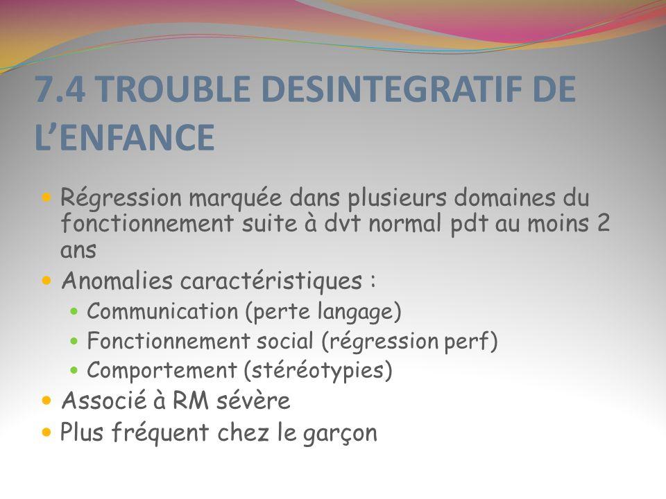 7.4 TROUBLE DESINTEGRATIF DE L'ENFANCE