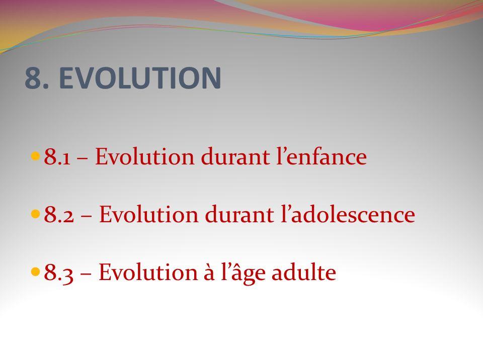 8. EVOLUTION 8.1 – Evolution durant l'enfance