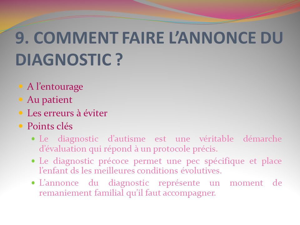 9. COMMENT FAIRE L'ANNONCE DU DIAGNOSTIC