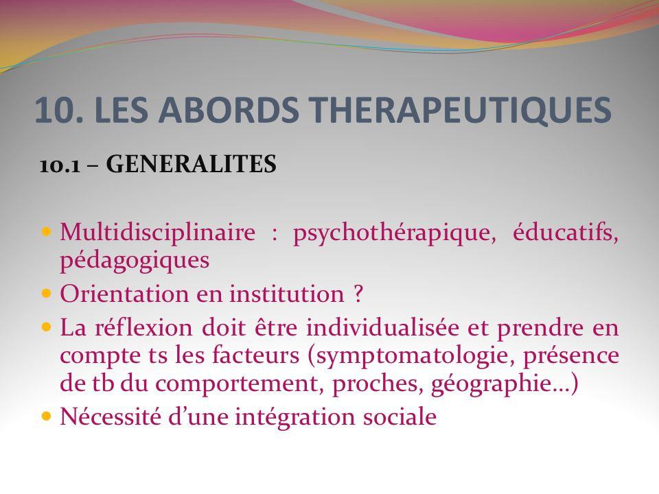 10. LES ABORDS THERAPEUTIQUES