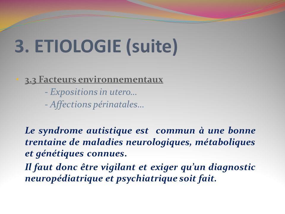 3. ETIOLOGIE (suite) 3.3 Facteurs environnementaux
