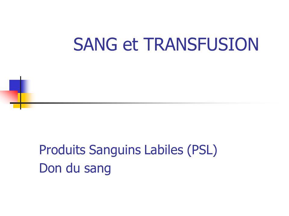 Produits Sanguins Labiles (PSL) Don du sang