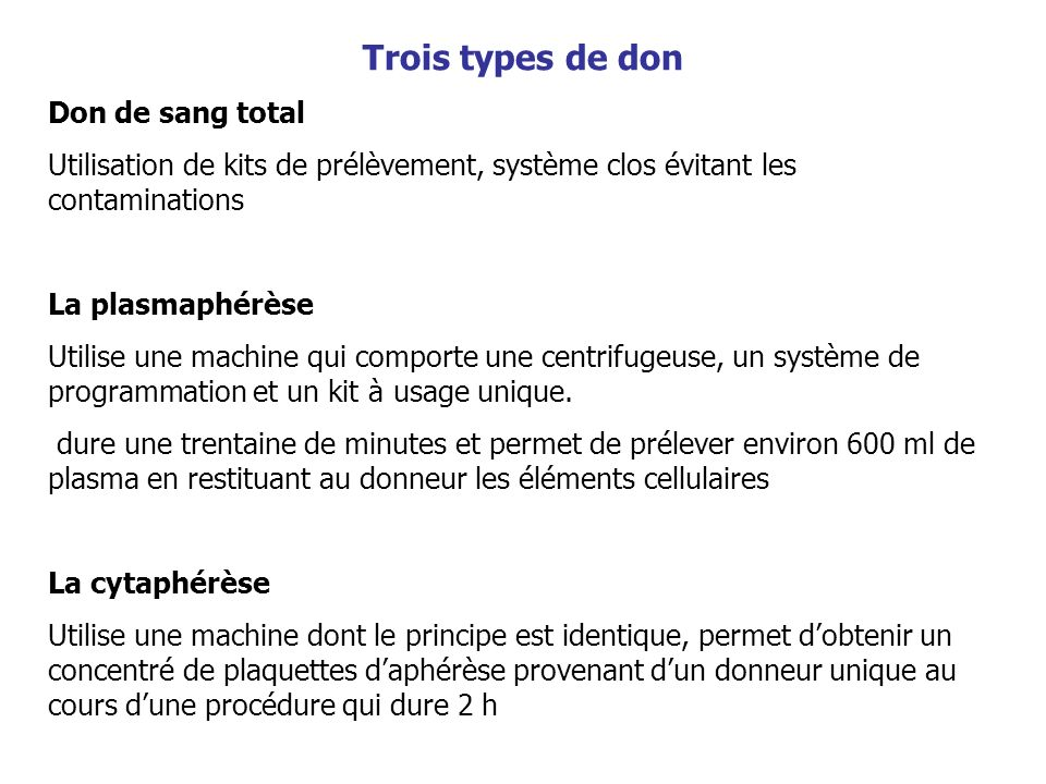 Trois types de don Don de sang total