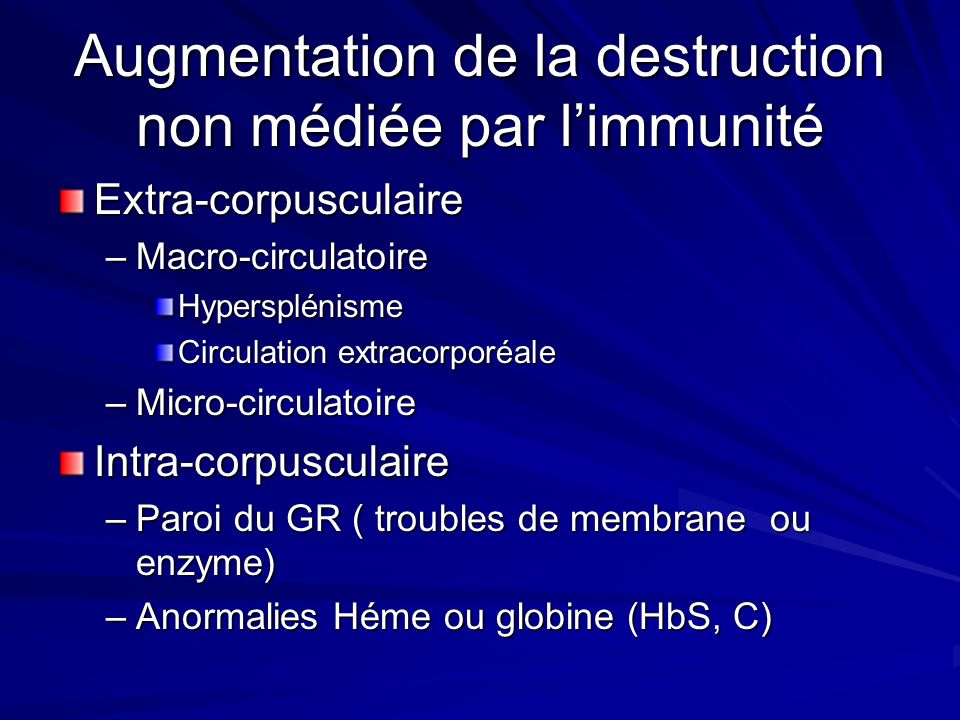 Augmentation de la destruction non médiée par l'immunité