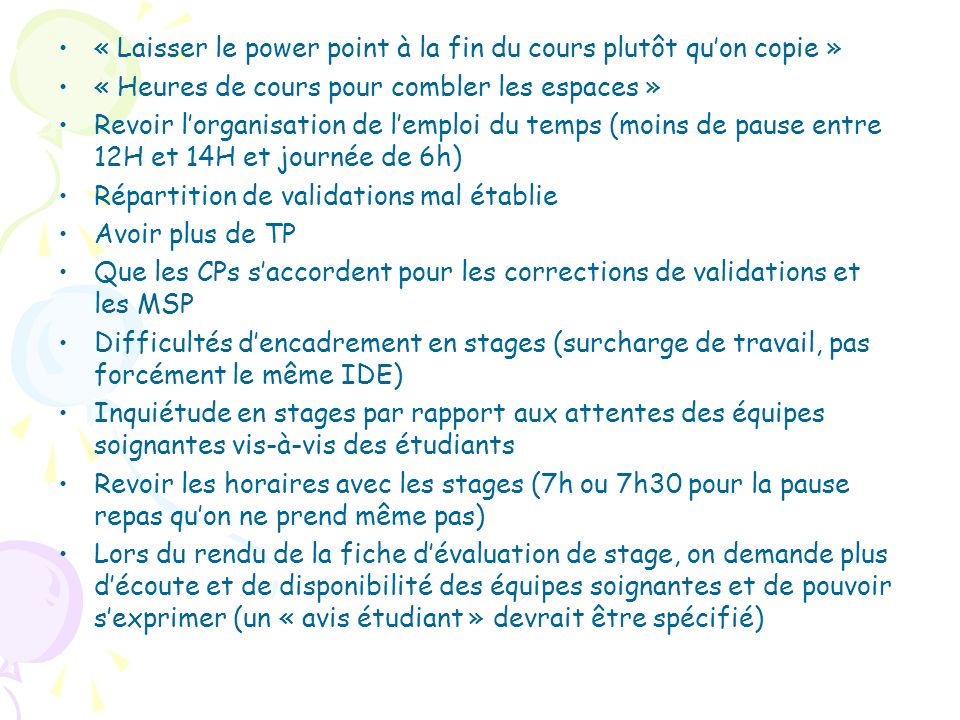 « Laisser le power point à la fin du cours plutôt qu'on copie »
