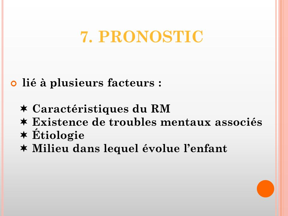 7. PRONOSTIC lié à plusieurs facteurs :  Caractéristiques du RM