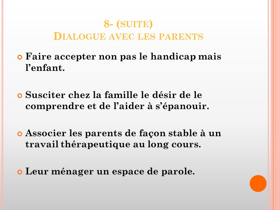 8- (suite) Dialogue avec les parents