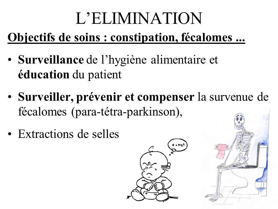 L'ELIMINATION Objectifs de soins : constipation, fécalomes ...