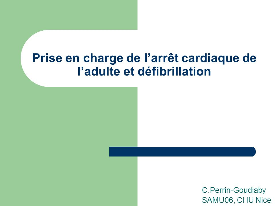 Prise en charge de l'arrêt cardiaque de l'adulte et défibrillation